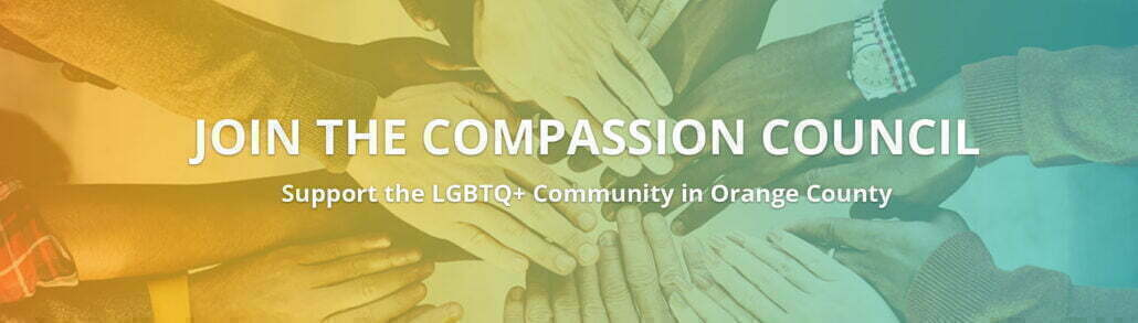 Join the Compassion Council – Support the LGBTQ+ Community in Orange County